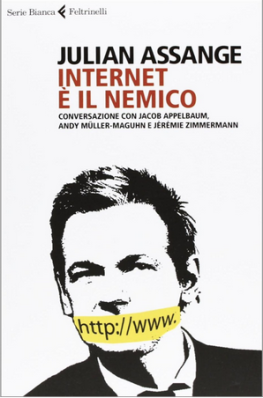 Internet è il nemico - Assange