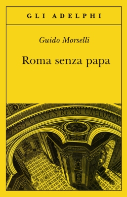 roma senza papa - morselli